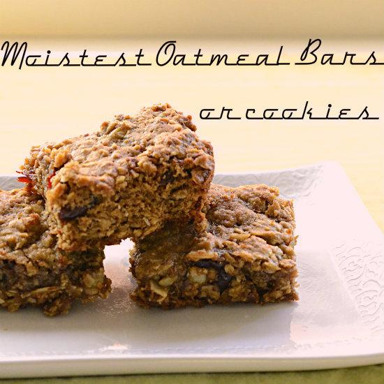 Moistest Oatmeal Bars or Cookies